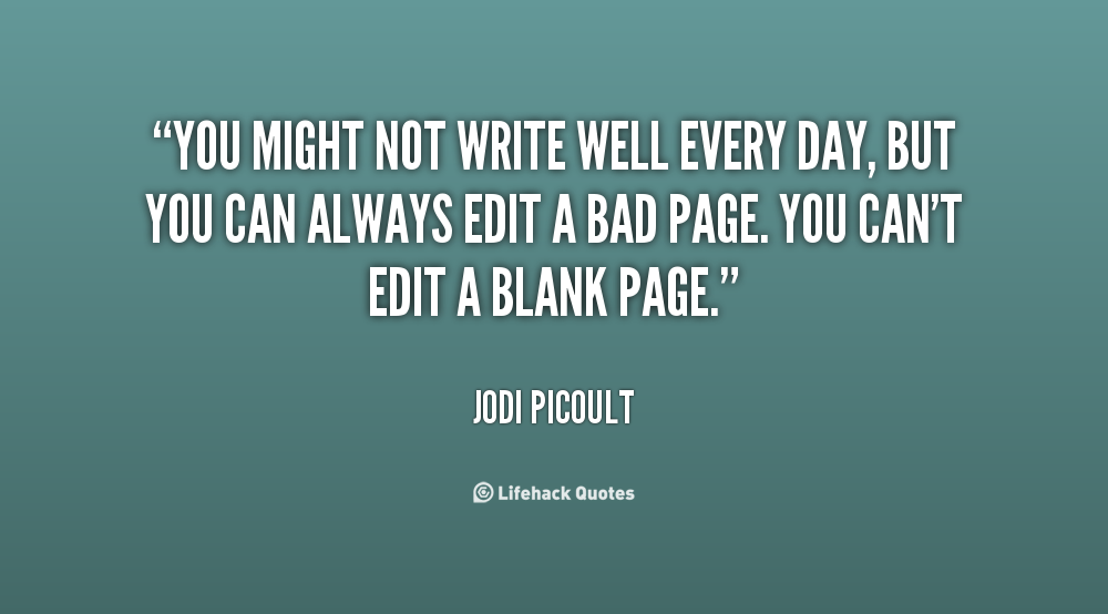 quote-Jodi-Picoult-you-might-not-write-well-every-day-98065